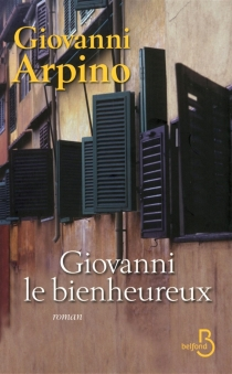 Giovanni, le bienheureux - GiovanniArpino
