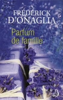 Parfum de famille - Frédérick d'Onaglia