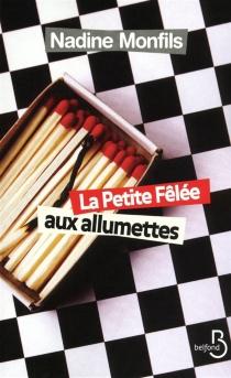 La petite fêlée aux allumettes - NadineMonfils