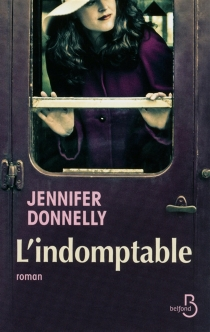 L'indomptable - Jennifer Donnelly