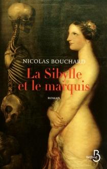 La sibylle et le marquis : une aventure de Marie-Adélaïde Lenormand - NicolasBouchard