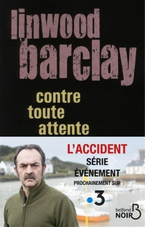 Contre toute attente - Linwood Barclay