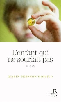 L'enfant qui ne souriait pas - MalinPersson Giolito