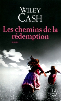 Les chemins de la rédemption - Wiley Cash