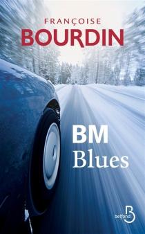 BM blues - FrançoiseBourdin