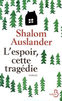 L'espoir, cette tragédie - ShalomAuslander