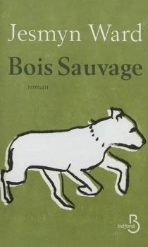 Bois Sauvage - JesmynWard