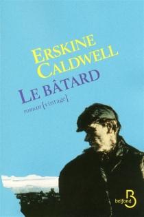 Le bâtard - ErskineCaldwell