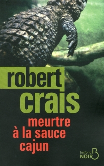 Meurtre à la sauce cajun - RobertCrais