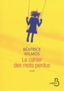 Le cahier des mots perdus - BéatriceWilmos