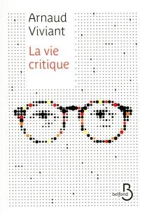 La vie critique - ArnaudViviant