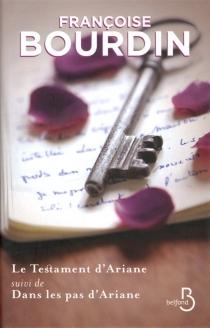 Le testament d'Ariane| Suivi de Dans les pas d'Ariane - FrançoiseBourdin