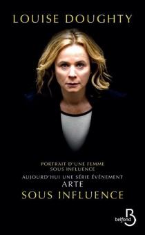 Portrait d'une femme sous influence - LouiseDoughty
