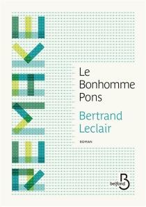 Le bonhomme Pons - BertrandLeclair