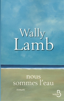 Nous sommes l'eau - WallyLamb