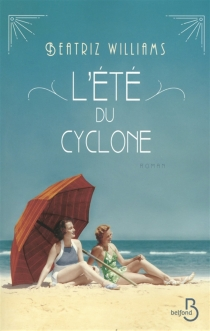L'été du cyclone - Beatriz Williams