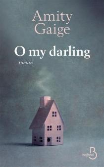 O my darling - AmityGaige