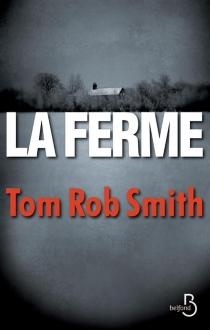 La ferme - Tom RobSmith