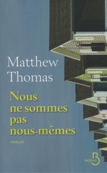 Nous ne sommes pas nous-mêmes - MatthewThomas