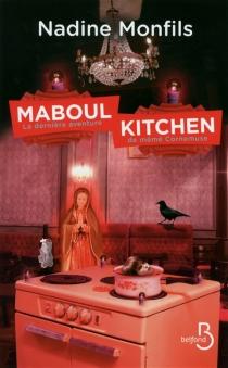 Maboul kitchen : la dernière aventure de mémé Cornemuse - NadineMonfils