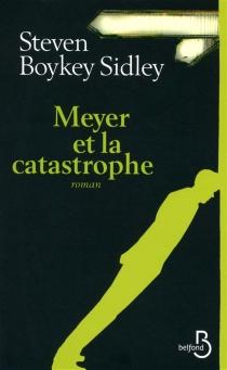 Meyer et la catastrophe - Steven BoykeySidley