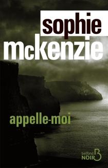 Appelle-moi - SophieMcKenzie