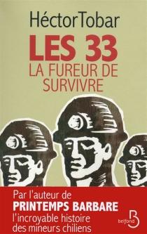 Les 33 : la fureur de survivre - HéctorTobar