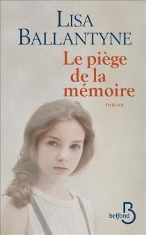 Le piège de la mémoire - LisaBallantyne