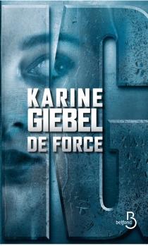 De force - KarineGiebel