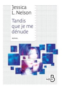 Tandis que je me dénude - Jessica L.Nelson