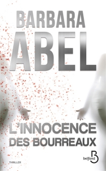 L'innocence des bourreaux - Barbara Abel