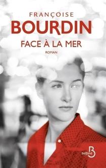 Face à la mer - FrançoiseBourdin