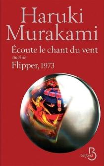 Ecoute le chant du vent| Suivi de Flipper, 1973 - HarukiMurakami