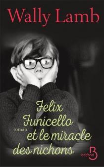 Felix Funicello et le miracle des nichons - WallyLamb