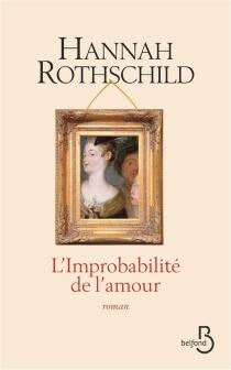 L'improbabilité de l'amour - HannahRothschild