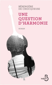 Une question d'harmonie - Bérengère de Chocqueuse