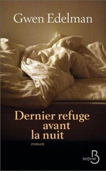 Dernier refuge avant la nuit - GwenEdelman