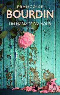 Un mariage d'amour - FrançoiseBourdin
