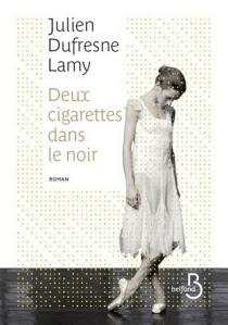 Deux cigarettes dans le noir - JulienDufresne-Lamy