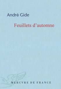 Feuillets d'automne : et quelques récents écrits - AndréGide
