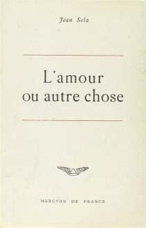 L'amour ou autre chose - JeanSelz