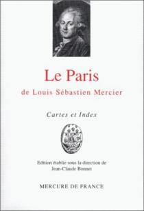 Le Paris de Louis Sébastien Mercier - Louis-SébastienMercier