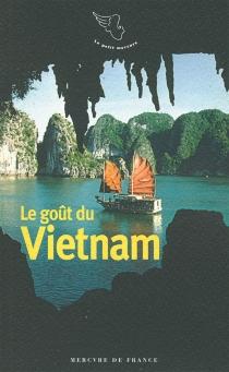 Le goût du Viêtnam -