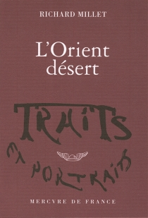 L'Orient désert - RichardMillet