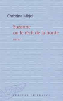Suzanne ou Le récit de la honte - ChristinaMirjol