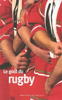 Le goût du rugby -