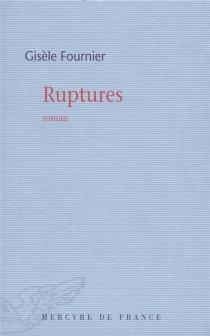 Ruptures - GisèleFournier