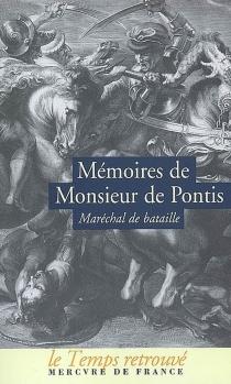 Mémoires de Monsieur de Pontis, maréchal de Bataille : qui a servi dans les armées cinquante-six ans sous les rois Henri IV, Loui XIII, Louis XIV - Louis dePontis