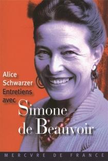 Entretiens avec Simone de Beauvoir : entretiens deux, cinq et six - Simone deBeauvoir