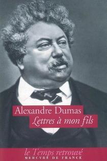 Lettres à mon fils - AlexandreDumas